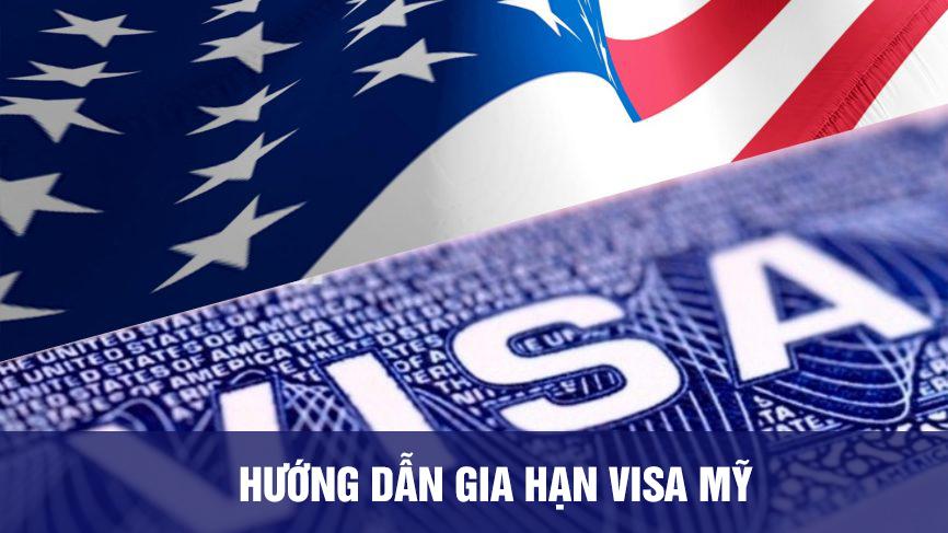Hướng dẫn gia hạn visa Mỹ